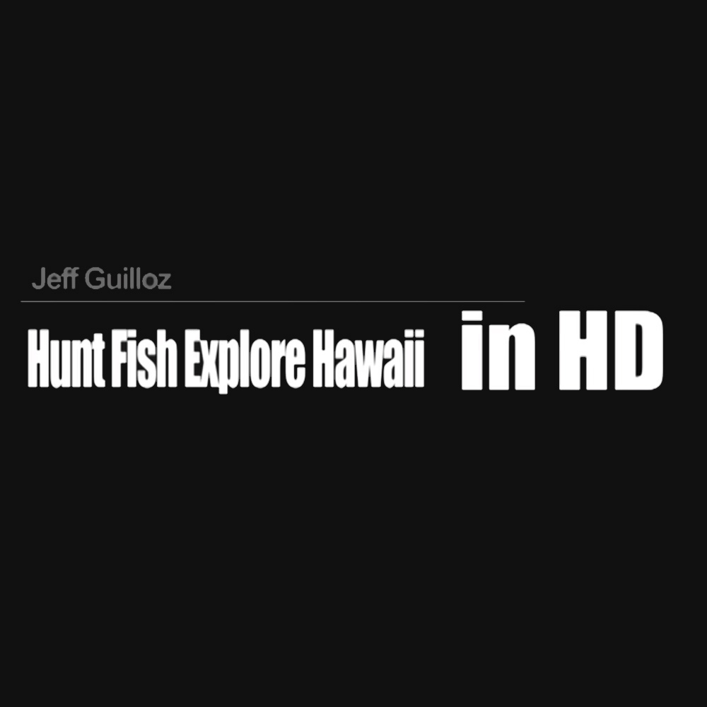 Hunt Fish Explore Hawaii